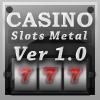Casino Slots Metal