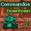 Commandos 1- Downtown.Allhotgame
