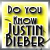 Do you know Justin Bieber