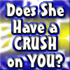 Does she have a crush on you