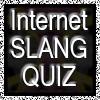 Internet Slang Quiz