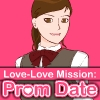 Love-Love Mission: Prom Date