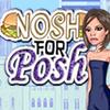 Nosh For Posh
