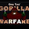 One Ton Gorilla Warfare