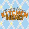 Thanksgiving Kitchen Hero