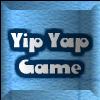 Yip Yap Game
